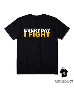 EVERYDAY I FIGHT Stuart Scott Fight Cancer T-Shirt