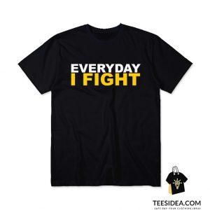 EVERYDAY I FIGHT Stuart Scott Fight Cancer T-Shirt