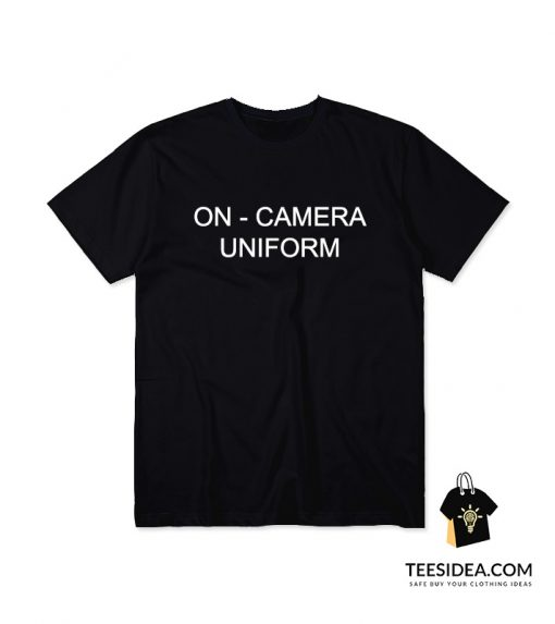 On Camera Uniform T-Shirt