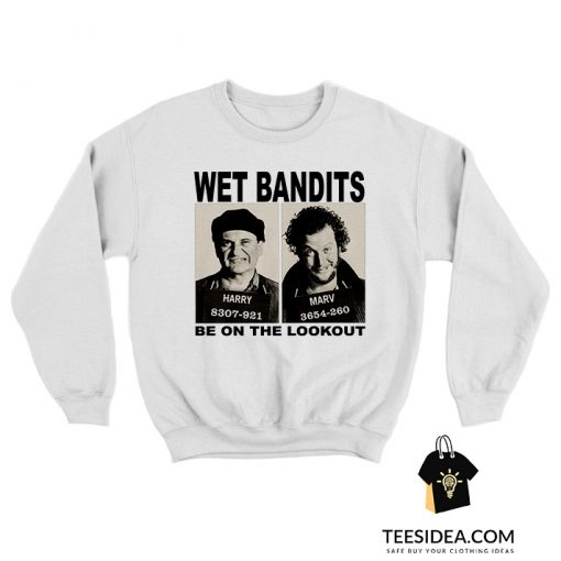 Wet Bandits Be On Lookout Sweatshirt