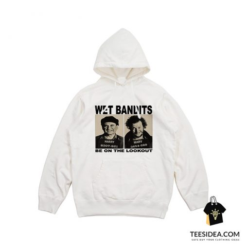 Wet Bandits Be On Lookout Hoodie