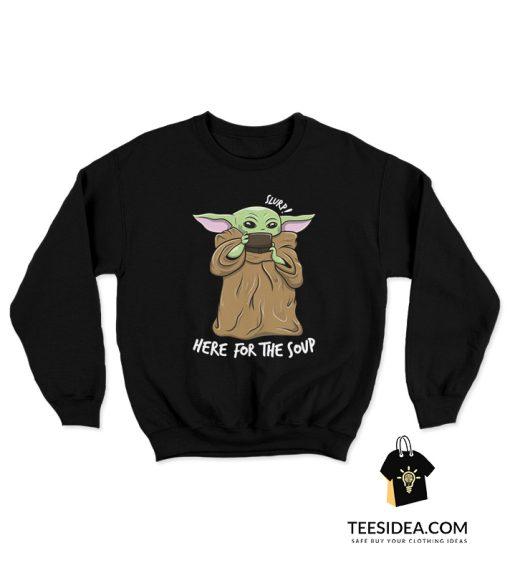 Baby Yoda Drinking Soup Sweatshirt