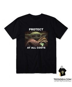 Baby Yoda Protect At All Costs T-Shirt