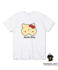 Hello Titty T-Shirt