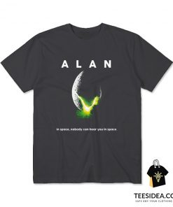 ALAN In Space Nobody Can Hear You In Space T-Shirt
