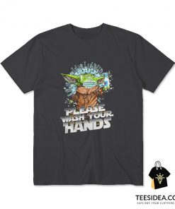 Baby Yoda Please Wash Your Hands T-Shirt