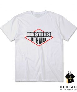 Besties In The World T-Shirt