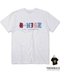 D-Nice Club Quarantine T-Shirt