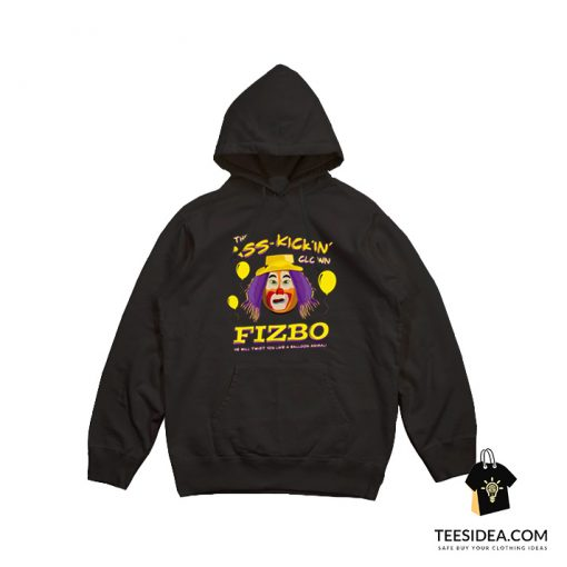 Fizbo The Ass Kickin Clown Hoodie