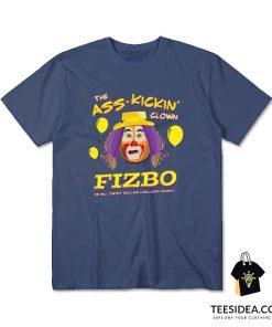 Fizbo The Ass Kickin Clown T-Shirt