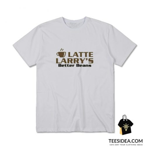 Latte Larry's Better Beans Logo T-shirt