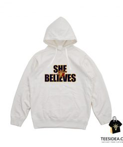 She Believes Shirt Golden State Warriors Hoodie