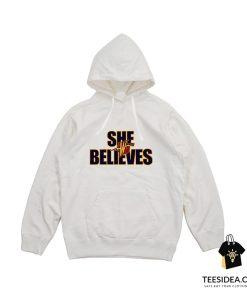 She Believes Shirt Golden State Warriors Hoodie