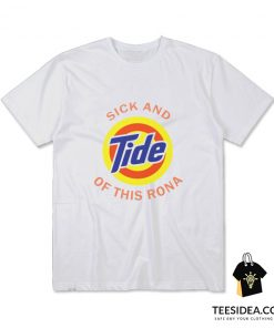 Sick And Tide Of This Rona T-Shirt