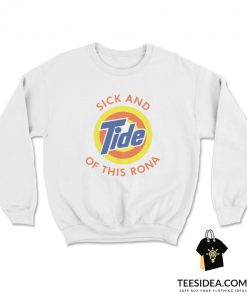 Sick And Tide Of This Rona Sweatshirt