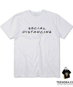 Social Distancing Friends TV Show T-Shirt