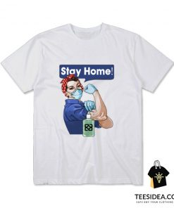 Stay At Home You Can Do It T-Shirt