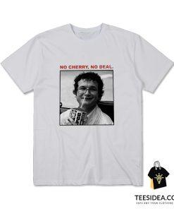 Stranger Things 3 Alexei No Cherry No Deal T-Shirt
