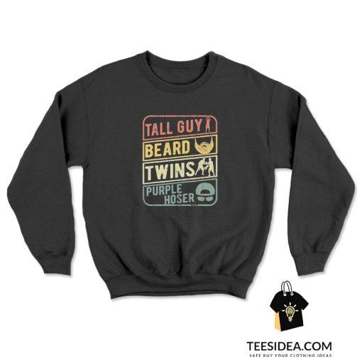 Tall Guy Beard Twins Purple Hoser Vintage Sweatshirt