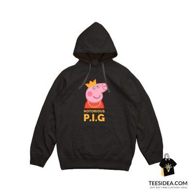 Notorious Peppa Pig Funny Hoodie