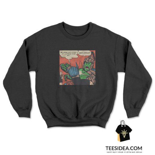 Thor Planet Hulk Gladiator Meme Poster Sweatshirt