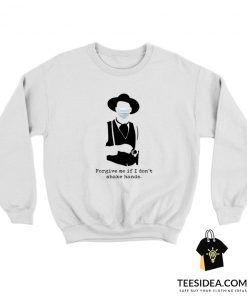 Tombstone Forgive Me If I Don't Shake Hands Mask Sweatshirt