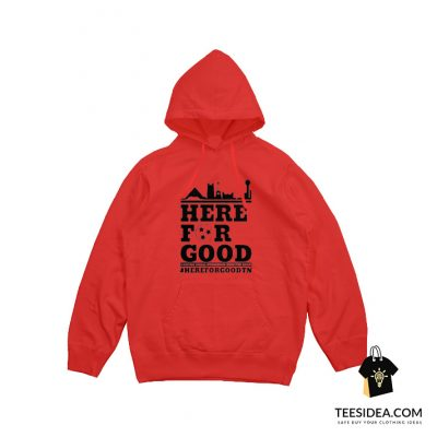 Here For Good Hoodie