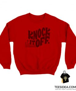 Knock It Off Sweatshirt