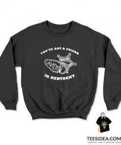 You've Got Friend Andy in Kentucky Sweatshirt