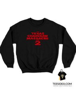 The Texas Chainsaw Massacre 2 Sweatshirt