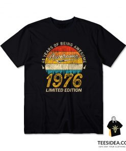 45 Years of Being Awesome 1976 Limited Edition T-Shirt