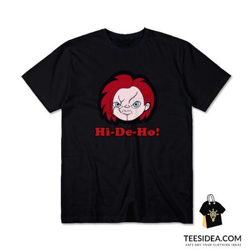 Hi De Ho! Chucky T-Shirt
