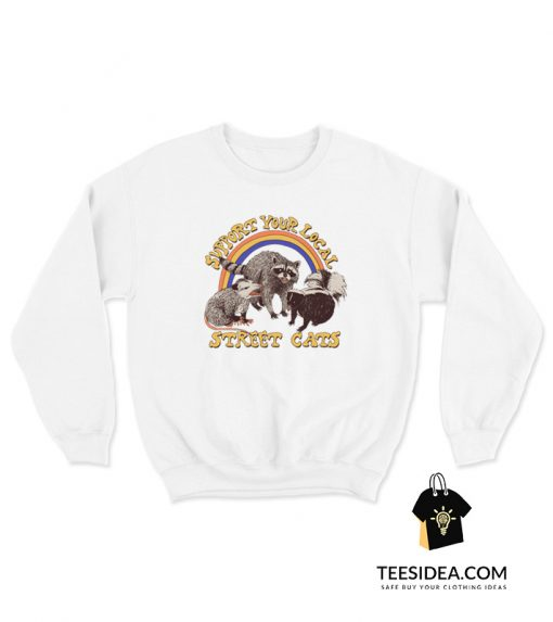 Support Your Local Street Cats Sweatshirt